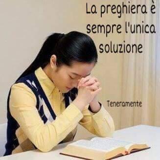 La preghiera e sempre unica soluzione.