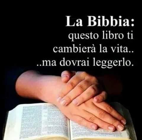 La Bibbia ti cambierà la tua vita ma dovrai leggere