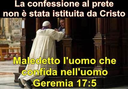 Non confessate al prete i fostri peccati, ma solo a Dio