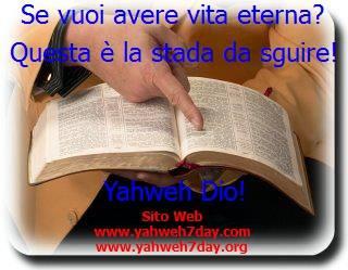 SE VUOI AVERE VITA ETERNA, leggi e metti in pratica la mia Parola, la Bibbia!!